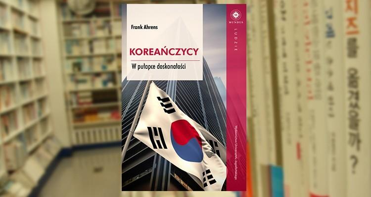 Koreańczycy.  W pułapce doskonałości.