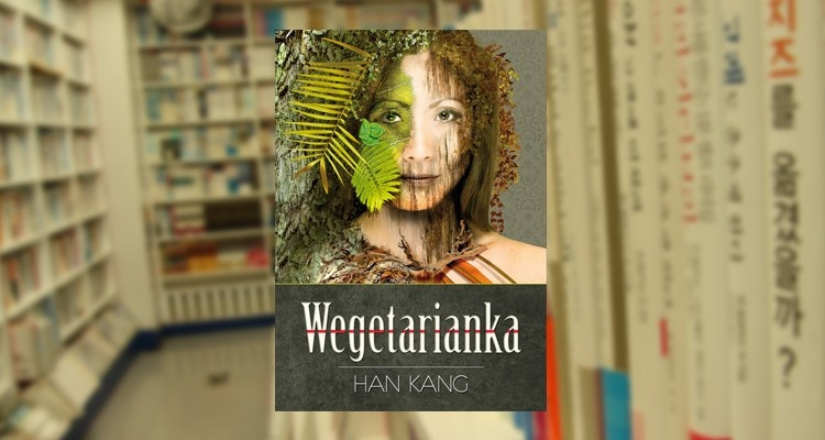 Wegetarianka - Han Kang