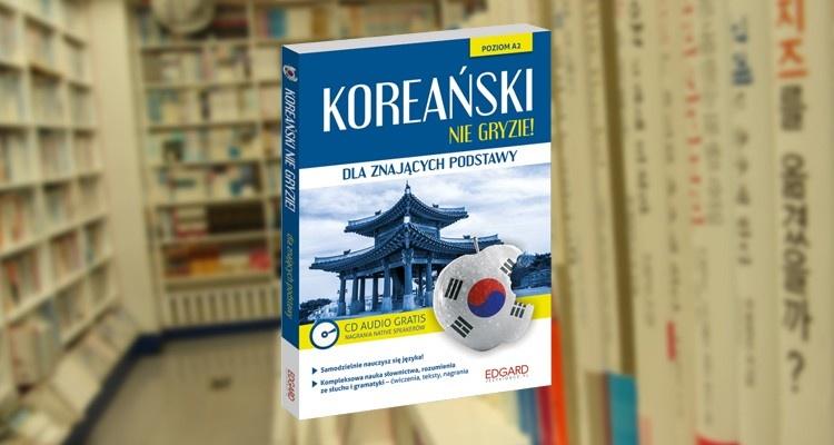 Koreański Nie Gryzie - dla znających podstawy